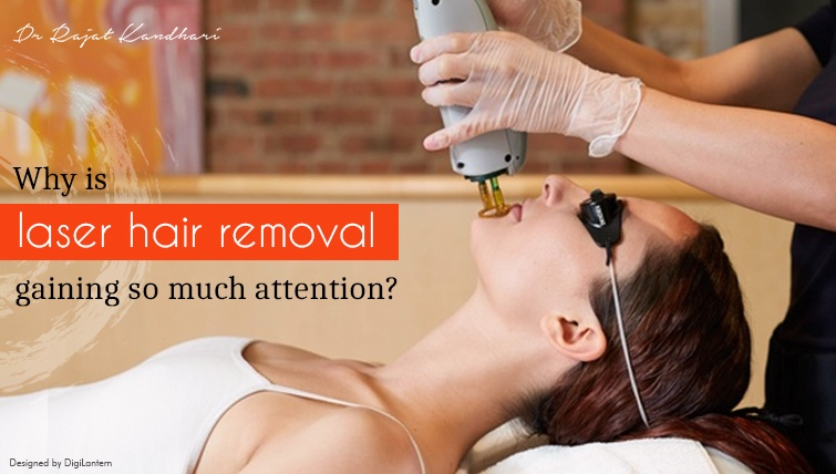 Why is laser hair removal gaining so much attention?