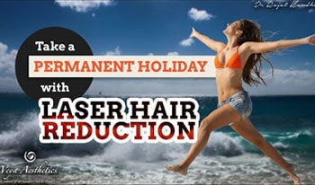 Take a permanent holiday with Laser Hair Reduction!